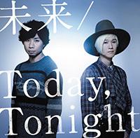 未来 / Today,Tonight 【通常盤】